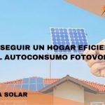 Conseguir un hogar eficiente con el autoconsumo fotovoltaico
