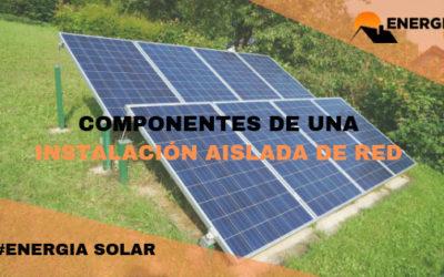 Componentes instalación solar aislada de red
